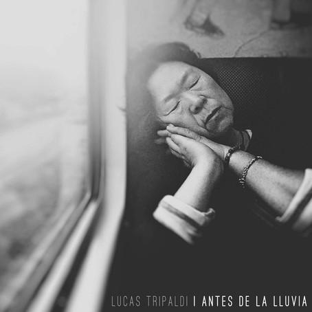 LUCAS TRIPALDI: Antes de la lluvia (2019)
