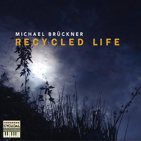MICHAEL BRÜCKNER: Recycled Life (2021)