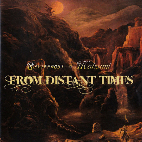NATTEFROST & MATZUMI: From Distant Times (2012)