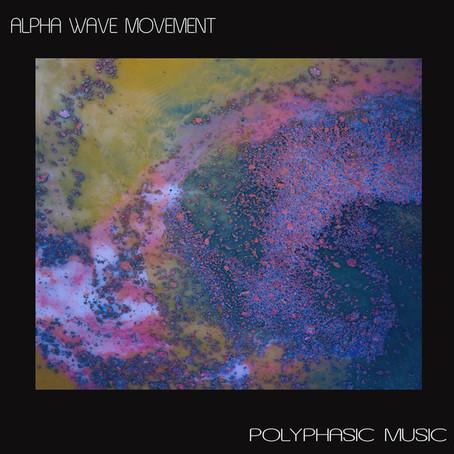 ALPHA WAVE MOVEMENT: Polyphasic Music (2019) (FR)