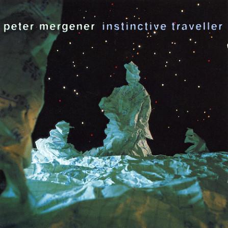 PETER MERGENER: Instinctive Traveller (1997) (FR)