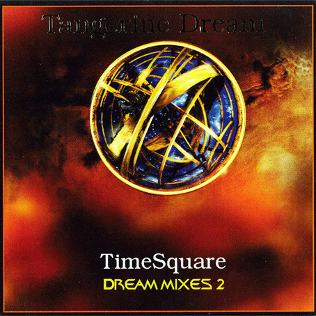 Tangerine Dream: TimeSquare-Dream Mixes 2 (1998) (FR)