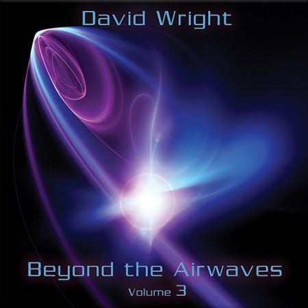 DAVID WRIGHT: Beyond the Airwaves Vol. 3 (2020)