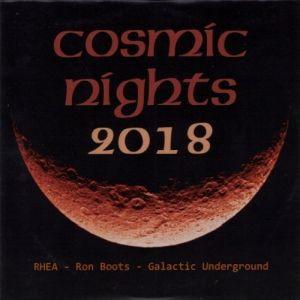 RON BOOTS-RHEA-GALACTIC UNDERGROUND: Cosmic Nights 2018 (2018) (FR)