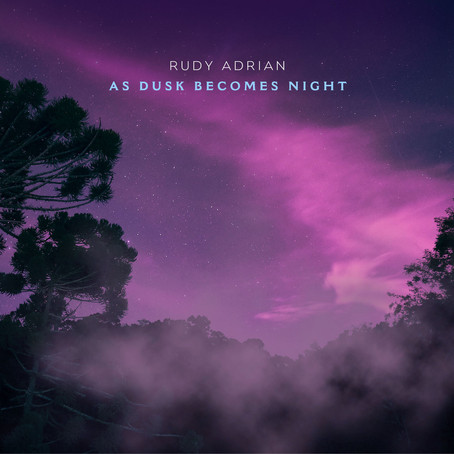 RUDY ADRIAN: As Dusk Becomes Night (2021)