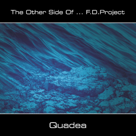 F.D. PROJECT:The Other Side of FD Project...Quadea (2012)