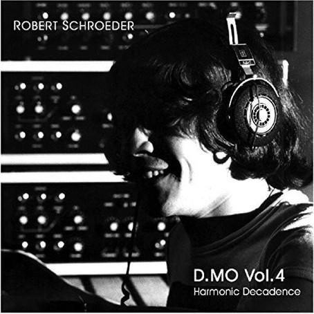 ROBERT SCHROEDER: D.MO Vol.4: Harmonic Decadence (2017) (FR)