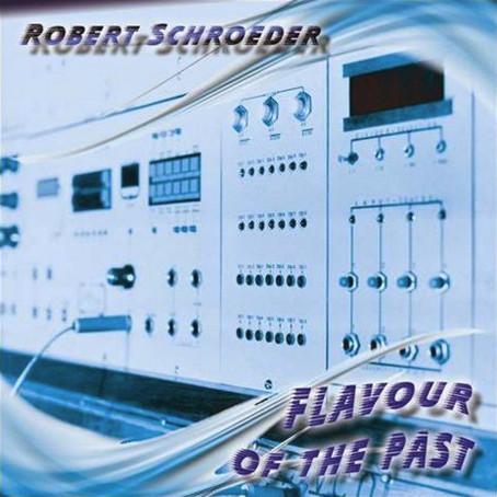 ROBERT SCHROEDER: Flavour Of The Past (2015) (FR)