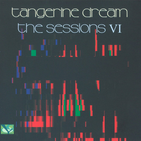 TANGERINE DREAM: The Sessions VI (2020)