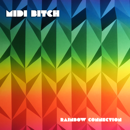 M!D!-B!TCH: Rainbow Connection (2021)