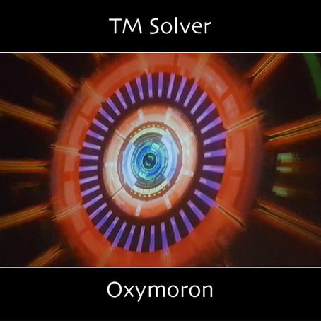 TM SOLVER: Oxymoron (2020)