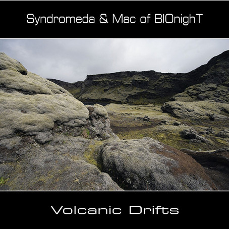 SYNDROMEDA & MAC of BIOnighT: Volcanic Drifts (2015) (FR)