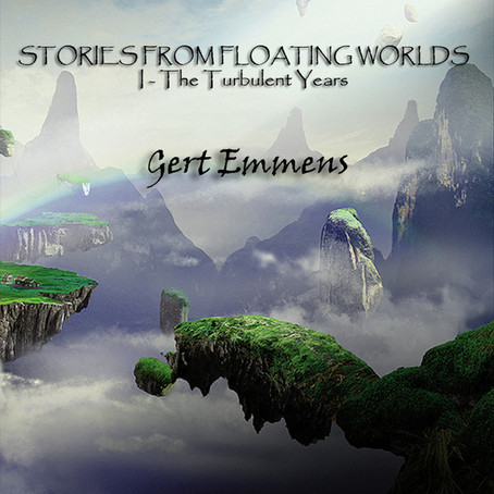 GERT EMMENS: Stories from Floating Worlds 1 (The Turbulent Years) (2017) (FR)