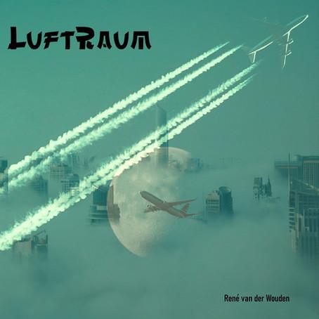 RENE VAN DER WOUDEN: LuftRauM (2021) (FR)