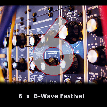 VARIOUS ARTISTS: 6 Years B​-​Wave Festival (2020)