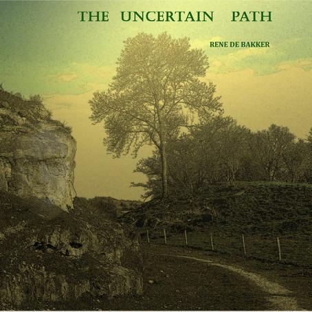 RENE de BAKKER: The Uncertain Path (2020)