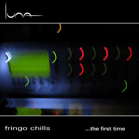 FRINGO CHILLS: ...the first time (2015) (FR)