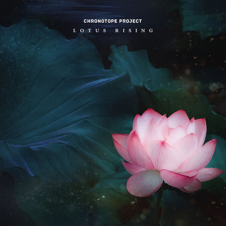 CHRONOTOPE PROJECT: Lotus Rising (2018)