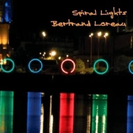 BERTRAND LOREAU: Spiral Lights (2014) (FR)