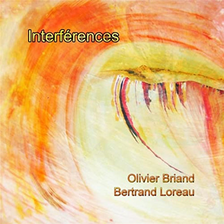 BERTRAND LOREAU & OLIVIER BRIAND: Interférences (2013) (FR)