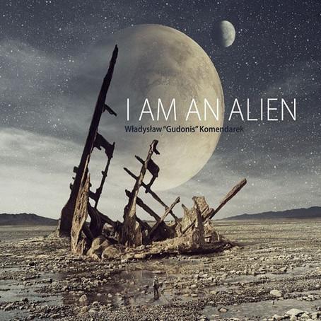 WLADYSLAW KOMENDAREK: I'm an Alien (2015)