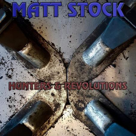 MATT STOCK: Hunters & Revolutions (2021)