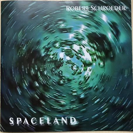 ROBERT SCHROEDER: Spaceland (2018)