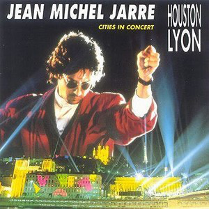 JEAN MICHEL JARRE: Cities In Concert Houston-Lyon (1997)