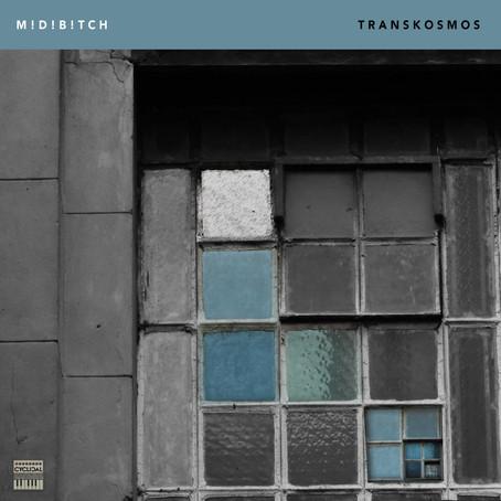 M!D!-B!TCH: Transkosmos (2021) (FR)