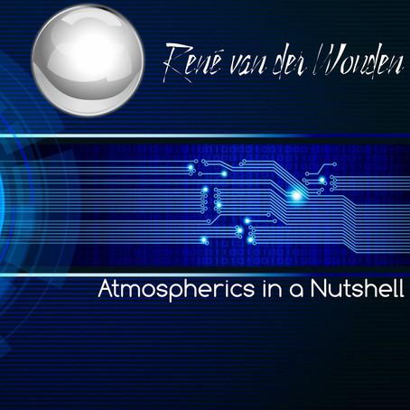RENE VAN DER WOUDEN: Atmospherics in a Nutshell (2018)