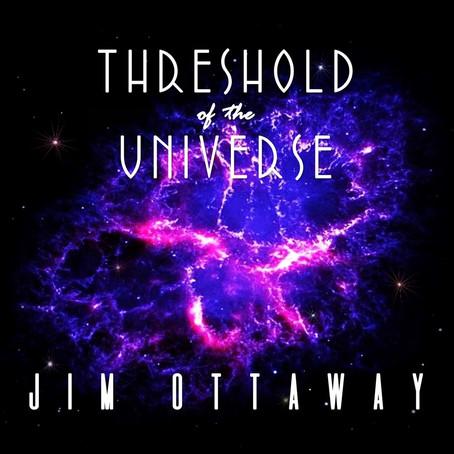JIM OTTAWAY: Threshold of the Universe (2021) (FR)