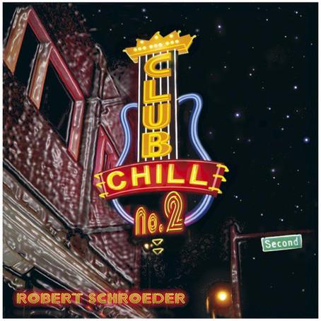 ROBERT SCHROEDER: Club CHILL Vol.2 (2014)