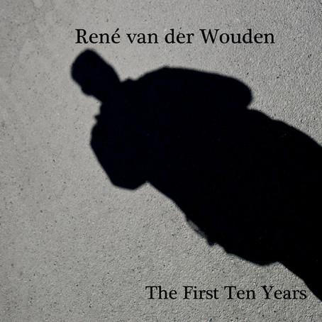 RENE VAN DER WOUDEN: The First 10 Years (2015) (FR)
