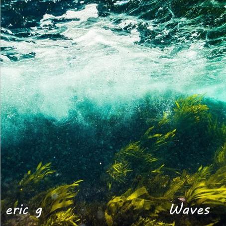 ERIC G: Waves (2021)