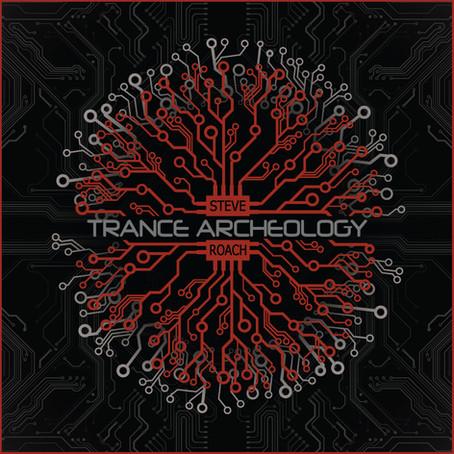STEVE ROACH: Trance Archeology (2019) (FR)