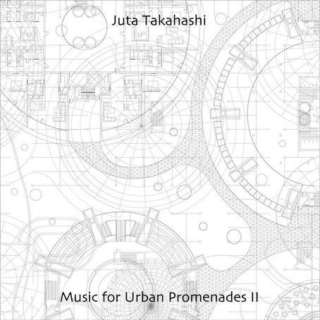 JUTA TAKAHASHI: Music for Urban Promenades 2 (2021)