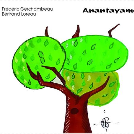 LOREAU & GERCHAMBEAU: Anantayamo (2020) (FR)