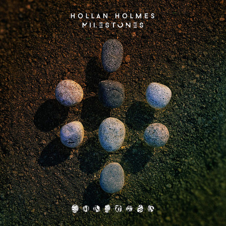 HOLLAN HOLMES: Milestones (2020)