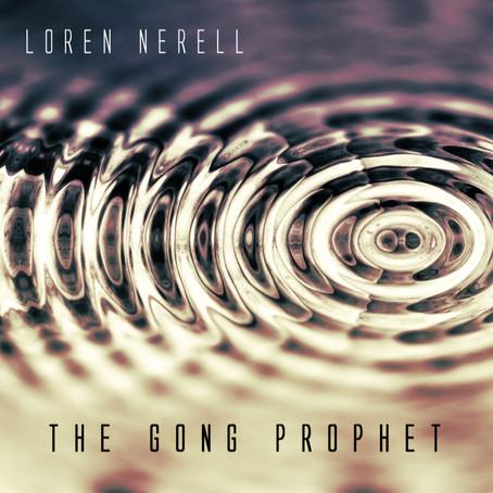 LOREN NERELL: The Gong Prophet (2021)