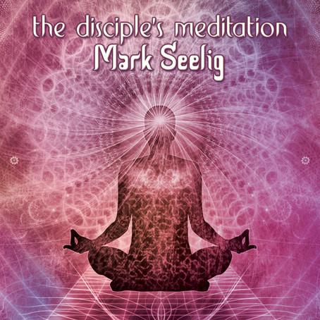 MARK SEELIG: The Disciple's Meditation (2021)