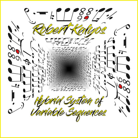 ROBERT KALYOS: Hybrid System of Variable Sequences (2021)