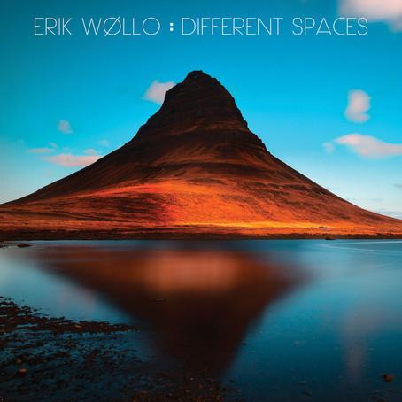 ERIK WOLLO: Different Spaces (2017) (FR)