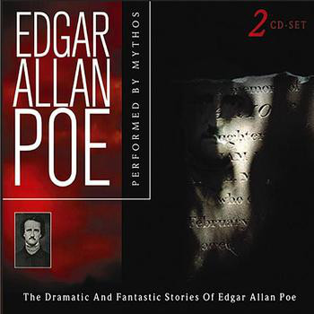MYTHOS: The Dramatic and Fantastic Stories of Edgar Allan Poe (2004)