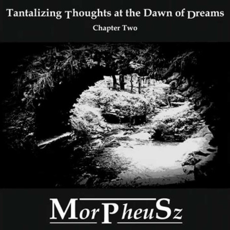 MORPHEUSZ: Tantalizing Thoughts at the Dawn of Dreams (2014) (FR)