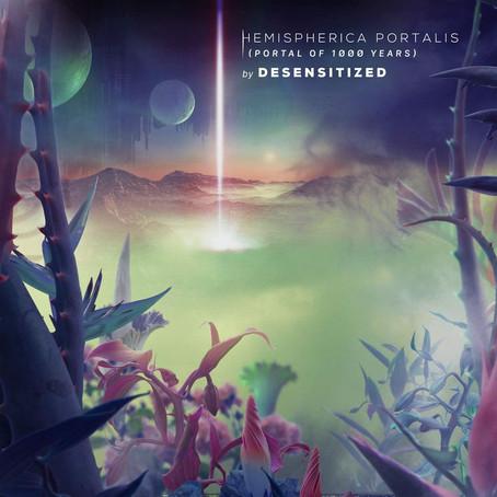 DESENSITIZED: Hemispherica Portalis (Portal Of 1000 Years) (2020)