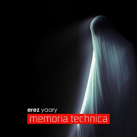 EREZ YAARY: Memoria Technica (2021)