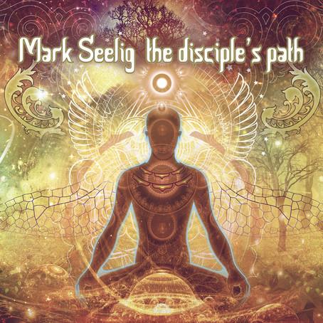 MARK SEELIG: The Disciple's Path (2020)