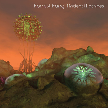 FORREST FANG: Ancient Machines (2019)