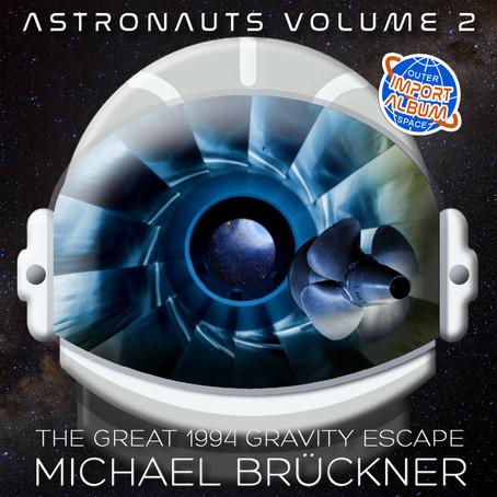 MICHAEL BRÜCKNER: Astronauts 2 - The Great 1994 Gravity Escape
