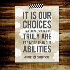 our-choices-not-our-abilities.jpg